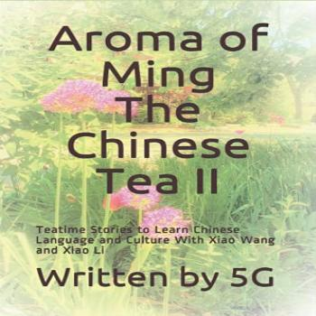 Aroma of Ming the Chinese Tea II: Teatime Stories to Learn