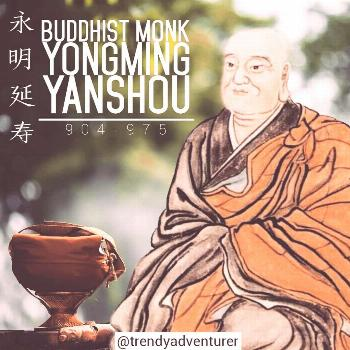Yongming Yanshou (904-975) is a famous Chinese Buddhist Monk. He is a well-known figure of Zen Budd